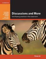 Discussions and More Oral Fluency Practice in the Classroom by Penny Ur