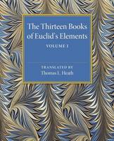 The Thirteen Books of Euclid's Elements: Volume 1, Introduction and Books I, II by Thomas L. Heath