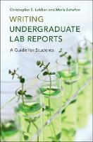 Writing Undergraduate Lab Reports A Guide for Students by Christopher S. (University of Guam) Lobban, Maria (University of Guam) Schefter