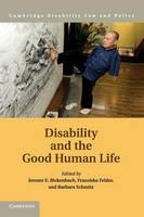 Disability and the Good Human Life by Dr. Jerome E. Bickenbach