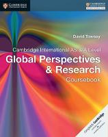 Cambridge International AS and A Level Global Perspectives and Research Coursebook by David Towsey