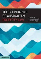 The Boundaries of Australian Property Law by Hossein (Flinders University of South Australia) Esmaeili, Brendan (Flinders University of South Australia) Grigg
