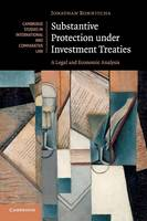 Substantive Protection under Investment Treaties A Legal and Economic Analysis by Jonathan Bonnitcha