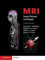 MRI from Picture to Proton by Donald W. McRobbie, Elizabeth A. (National Hospital for Neurology & Neurosurgery, London) Moore, Martin J. (University  Graves