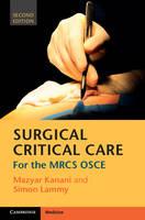 Surgical Critical Care For the MRCS OSCE by Mazyar Kanani, Simon Lammy