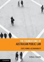 The Foundations of Australian Public Law State/Power/Accountability by Anthony J. Connolly