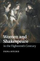 Women and Shakespeare in the Eighteenth Century by Fiona (McGill University, Montreal) Ritchie
