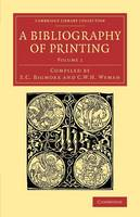 A Bibliography of Printing With Notes and Illustrations by E. C. Bigmore