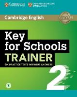 Key for Schools Trainer 2 Six Practice Tests without Answers with Audio by