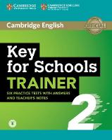 Key for Schools Trainer 2 Six Practice Tests with Answers and Teacher's Notes with Audio by