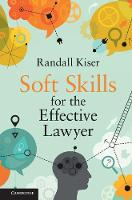 Soft Skills for the Effective Lawyer by Randall Kiser