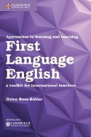 Approaches to Learning and Teaching First Language English A Toolkit for International Teachers by Helen Rees-Bidder