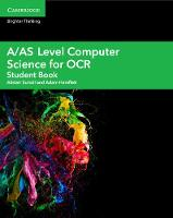 A/AS Level Computer Science for OCR Student Book by Alistair Surrall, Adam Hamflett