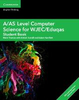 A/AS Level Computer Science for WJEC/Eduqas Student Book with Cambridge Elevate Enhanced Edition (2 Years) by Alistair Surrall, Adam Hamflett