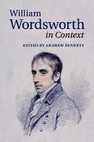William Wordsworth in Context by Andrew (University of Bristol) Bennett