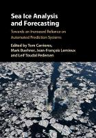 Sea Ice Analysis and Forecasting Towards an Increased Reliance on Automated Prediction Systems by Tom Carrieres