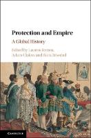 Protection and Empire A Global History by Lauren Benton