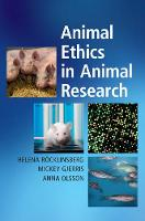 Animal Ethics in Animal Research by Helena (Swedish University of Agricultural Sciences) Rocklinsberg, Mickey (University of Copenhagen) Gjerris, Anna Olsson