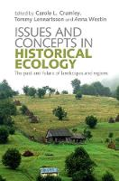 Issues and Concepts in Historical Ecology The Past and Future of Landscapes and Regions by Carole L. Crumley