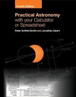 Practical Astronomy with your Calculator or Spreadsheet by Peter (University of Cambridge) Duffett-Smith, Jonathan (Columbia University, New York) Zwart