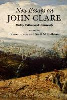New Essays on John Clare Poetry, Culture and Community by Simon (Oxford Brookes University) Kovesi