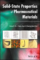 Solid-State Properties of Pharmaceutical Materials by Stephen R. Byrn, George Zografi, Xiaoming (Sean) Chen