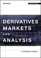 Derivatives Markets and Analysis by R. Stafford Johnson