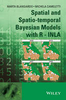 Spatial and Spatio-temporal Bayesian Models with R - INLA by Marta Blangiardo, Michela Cameletti