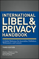 International Libel and Privacy Handbook A Global Reference for Journalists, Publishers, Webmasters, and Lawyers by Charles J., Jr. Glasser