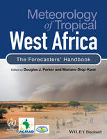 Meteorology of Tropical West Africa The Forecasters' Handbook by Douglas J. Parker