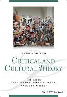 A Companion to Critical and Cultural Theory by Imre Szeman