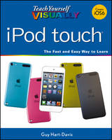 Teach Yourself Visually iPod Touch by Guy Hart-Davis