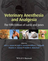 Veterinary Anesthesia and Analgesia The Fifth Edition of Lumb and Jones by Kurt A. Grimm