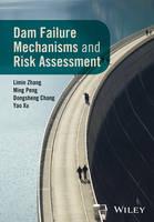 Dam Failure Mechanisms and Risk Assessment by Zhang