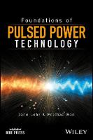 Foundations of Pulsed Power Technology by Janet Lehr, Pralhad Ron