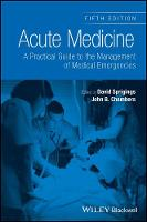 Acute Medicine A Practical Guide to the Management of Medical Emergencies by David C. Sprigings
