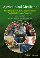 Agricultural Medicine Rural Occupational and Environmental Health, Safety, and Prevention by Kelley J. Donham, Anders Thelin