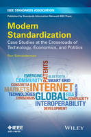 Modern Standardization Case Studies at the Crossroads of Technology, Economics, and Politics by Ron Schneiderman