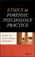 Ethics in Forensic Psychology Practice by Alan M. Goldstein, Randy K. Otto, Kirk Heilbrun