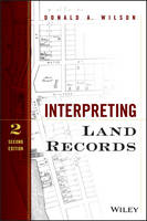 Interpreting Land Records by Donald A. Wilson