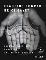 Laparoscopic Liver, Pancreas, and Biliary Surgery Textbook and Illustrated Video Atlas by Brice Gayet