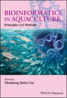 Bioinformatics in Aquaculture Principles and Methods by Zhanjiang (John) Liu