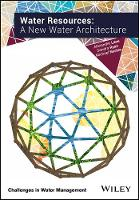 Water Resources A New Water Architecture by Alexander Lane, Michael Norton, Sandra Ryan