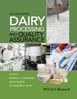 Dairy Processing and Quality Assurance by Ramesh C. (Consultant in dairy science and technology; Global Technologies, Inc., Coon Rapids, MN) Chandan, Arun (Arun  Kilara