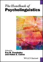 The Handbook of Psycholinguistics by Eva M. Fernandez