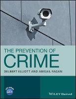 The Prevention of Crime by Abigail Fagan, Delbert S. Elliott