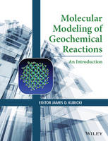 Molecular Modeling of Geochemical Reactions An Introduction by James D. Kubicki