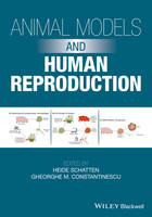 Animal Models and Human Reproduction Cell and Molecular Approaches with Reference to Human Reproduction by Heide Schatten