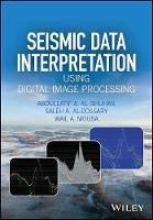 Seismic Data Interpretation Using Digital Image Processing by Abdullatif A. Al-Shuhail, Saleh A. Al-Dossary, Wail A. Mousa