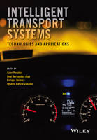 Intelligent Transport Systems Technologies and Applications by Asier Perallos